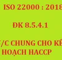 ISO 22000:2018 – Điều 8.5.4.1  YÊU CẦU CHUNG – KẾ HOẠCH KIỂM SOÁT MỐI NGUY (KẾ HOẠCH HACCP/OPRP)